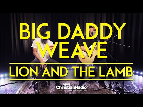 The Lion And The Lamb Chords By Big Daddy Weave Worship Chords