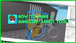 How to Make a Handcuff/Arrest Tool in ROBLOX!