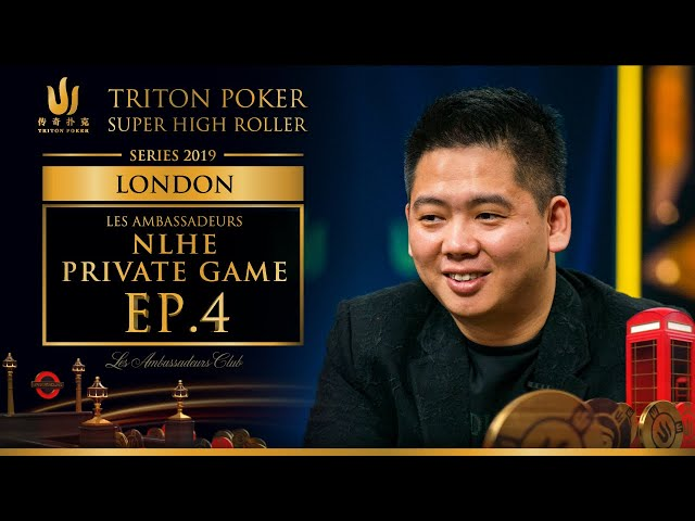 Les Ambassadeurs NLHE Private Game Episode 4 - Triton Poker London 2019
