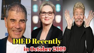 Hollywood Famous People Who DIED Recently in October 2019