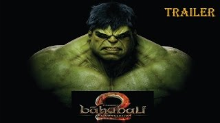 Bahubali 2 trailer|Hulk version|remix