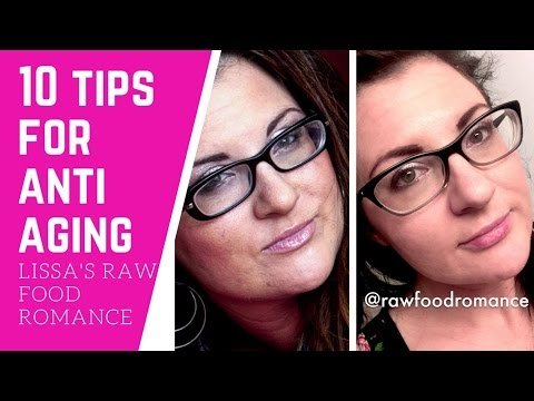 10 ANTI AGING TIPS    REVERSE AGE WITH DIET    RAW FOOD VEGAN