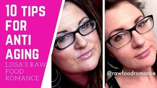 10 ANTI AGING TIPS || REVERSE AGE WITH DIET || RAW FOOD VEGAN
