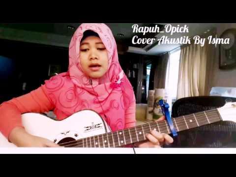 Opick - Rapuh - Cover (Isma)