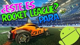 MADRE MIA WILLY!! EL JUEGO MAS SIMILAR A ROCKET LEAGUE PARA ANDROID 2017