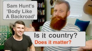 How is 'Body Like A Back Road' A Country Song? | Country Chatter #2
