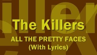 The Killers - All The Pretty Faces (With Lyrics)