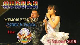 Gambar cover DUET GERRY MAHESA Feat TASYA ROSMALA - MEMORI BERKASIH - AURORA Live GOFUN 9 FEBRUARI 2019