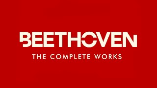 Warner Classics presents Beethoven: The Complete Works
