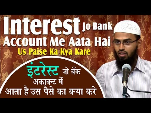 Interest Jo Bank Account Me Aata Hai Us Paise Ka Kya Kare By Adv. Faiz Syed
