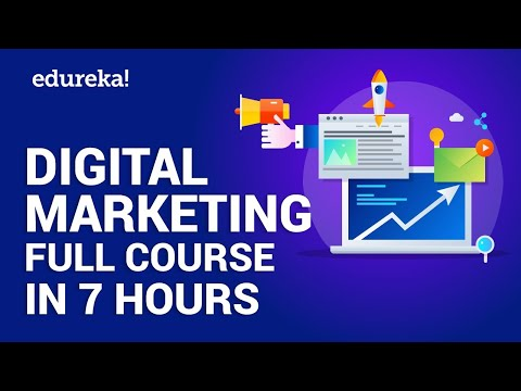 Digital Marketing Full Course in 7 Hours | Digital Marketing Tutorial for Beginners | Edureka