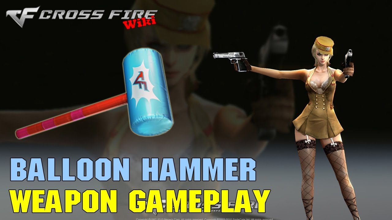 crossfire balloon hammer weapon gameplay youtube