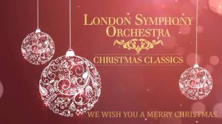 London Symphony Orchestra - We Wish You A Merry Christmas
