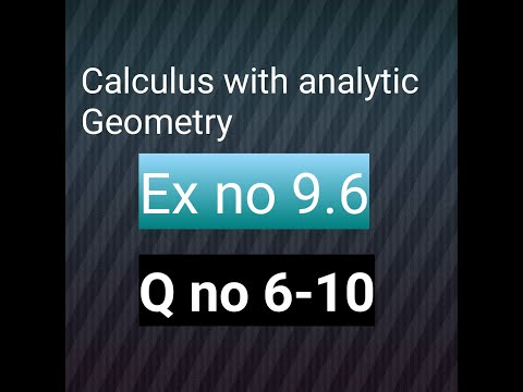 q-no-6,7,8,9,10-ex-no-9.6-calculus-with-analytic-geometry-bsc-and-bs-hons-mathematic