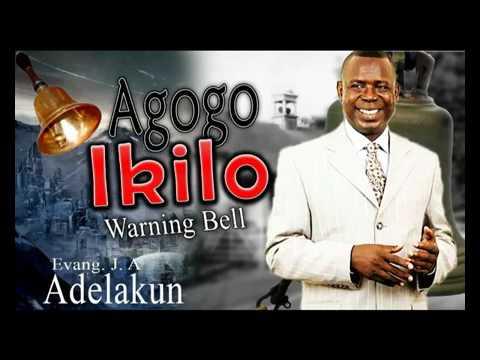 Evang J. A . Adelakun -  Agogo Ikilo (Warning Bell  Ayewa) - 2017 | Latest | Nigerian Gospel Songs😍