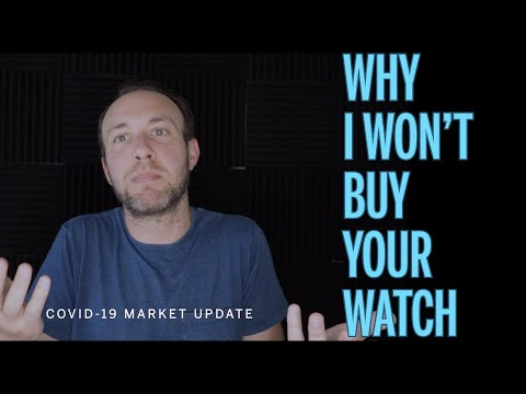 DON'T SELL YOUR WATCH! Covid-19 Watch Market