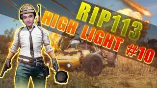 Super HighLight PUBG #10 - Rip113 Xin Chào Tháng 10   RIP113 PUBG