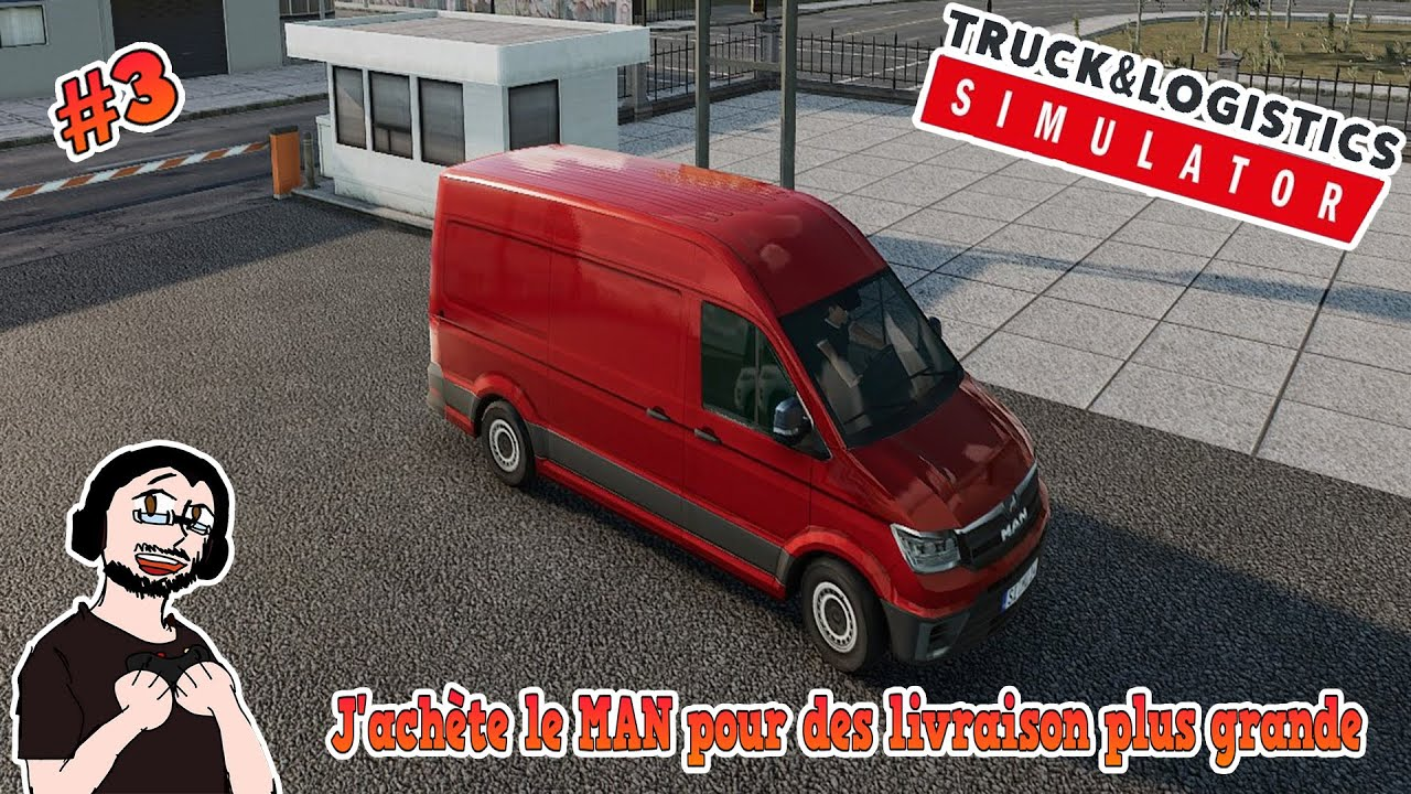 🚛[FR] Truck & Logistics Simulator J'achete le MAN pour des livraison plus grandes #3
