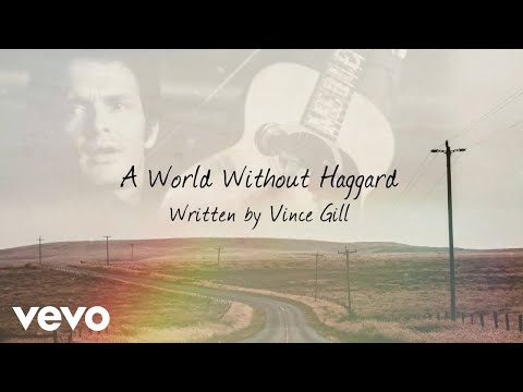 Vince Gill - A World Without Haggard (Lyric Video)