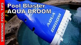Pool Blaster Aqua Broom by Water Tech - Review and Demo