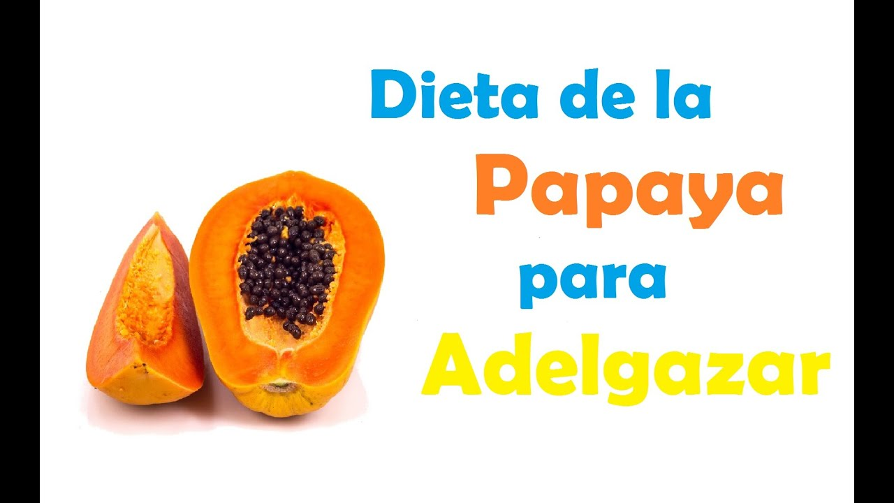 Dieta de la Papaya para adelgazar - YouTube