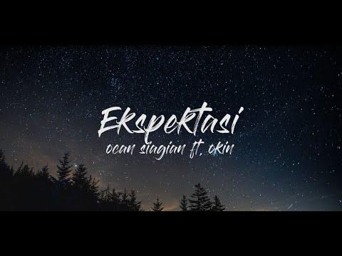 ekspektasi---ocan-siagian-ft.-okin-lyric