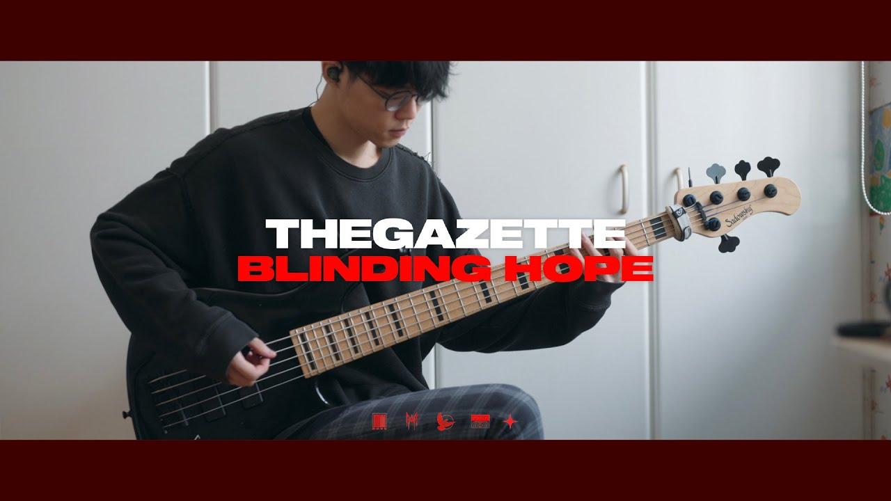 the GazettE - BLINDING HOPE | Bass Cover ベース弾いてみた