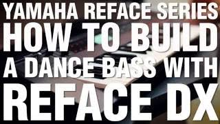 How To Build A Dance Bass With Reface DX
