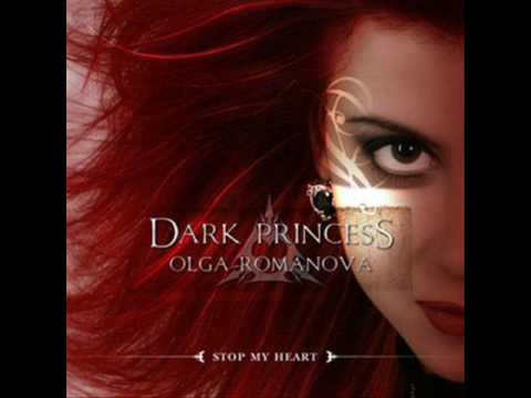 Stop My Heart - Dark Princess (Olga Romanova) (HQ)