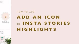 How to add an icon to Instagram Stories Highlights