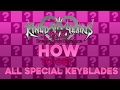 Kingdom Hearts Dream Drop Distance HD Obtaining ALL Special Keyblades Guide