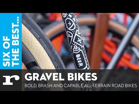 Six of the best Gravel bikes - Bold, brash and capable all-terrain road bikes