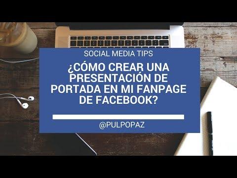 ¿Cómo crear una presentación de portada para mi fanpage en Facebook #SocialMediaTips