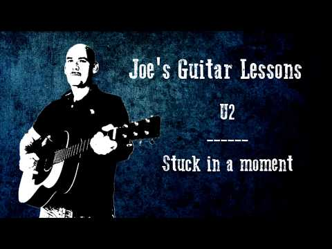 U2 - Stuck in a moment - Guitar lesson by Joe Murphy