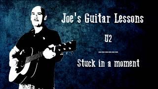 U2 - Stuck in a moment - Guitar lesson by Joe Murphy