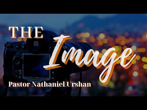 """The Image"" – Pastor Nathaniel Urshan"