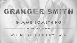 Granger Smith Gimme Something Audio.mp3