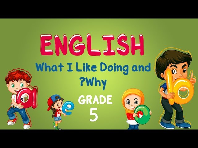 English   Grade 5   What I Like Doing and Why?