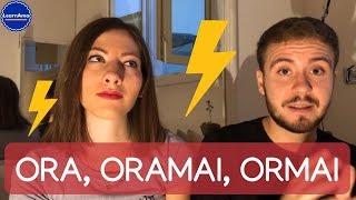 ORA vs ORAMAI vs ORMAI – Significato e uso in italiano! - Learn how to use Italian words!