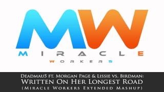Deadmau5 ft. Morgan Page vs. Birdman - Written On Her Longest Road (Miracle Workers Mashup)