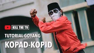TUTORIAL GOYANG KOPAD-KOPID