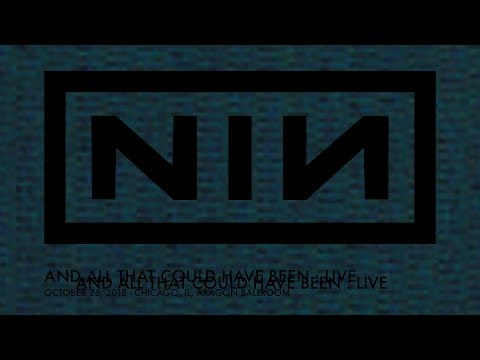 Nine Inch Nails - And All That Could Have Been | first live performance (Oct 26, 2018 - Chicago, IL) Mp3