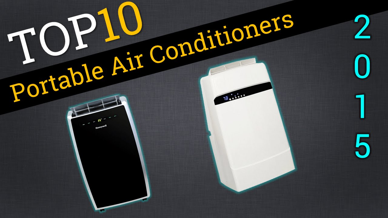 top 10 portable air conditioners 2015 best ac units youtube - Best Ac Units
