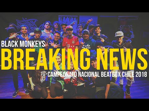 BREAKING NEWS / CAMPEONATO NACIONAL DE BEATBOX CHILE / BLACKMONKEYS.