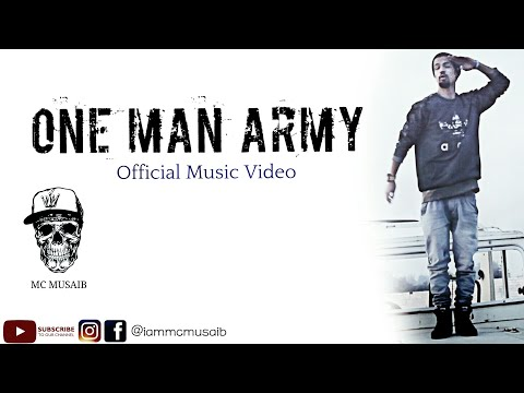 MC Musaib | One Man Army  | Official Music Video | Latest Rap Song 2018