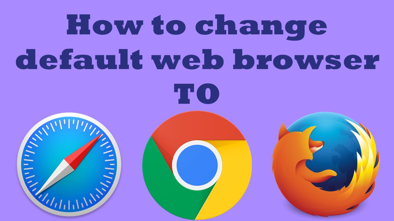 How to change your default web browser - Safari, Google Chrome and Firefox