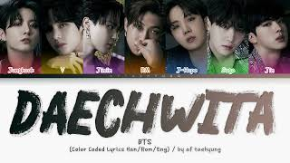 BTS (방탄소년단) — Daechwita (대취타) (OT7 Ver.) (Color Coded Lyrics…