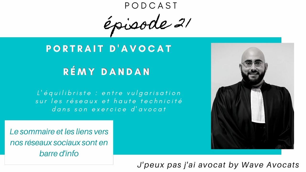 PODCAST 21 : Rémy DANDAN l'équilibriste : avocat en formation et enseignant chevronné