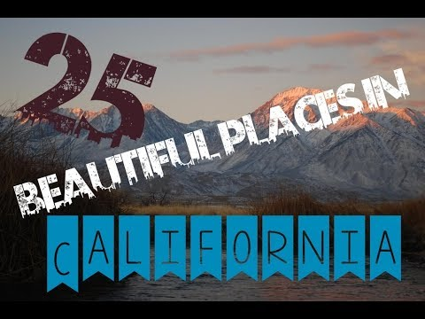 Top 25 Places To Visit In California