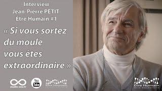 Interview Jean-Pierre Petit - Être Humain #1